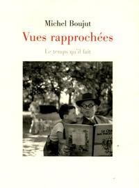 Michel Boujut - Vues rapprochées - Chroniqe de Charente Libre 2000-2005.