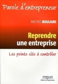 Michel Boulaire - Reprendre une entreprise - Les points clés à contrôler.