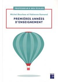 Michel Bourbao et Fabienne Ramond - Premières années d'enseignement - Fondamentaux, conduite de classe et geste professionnels. Cycles 1, 2, et 3.
