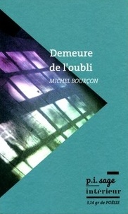 Michel Bourçon - Demeure de l'oubli.