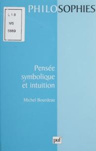 Michel Bourdeau - Pensée symbolique et intuition.