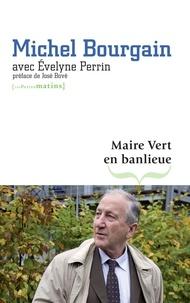 Michel Bourgain - Maire Vert en banlieue - L'expérience de L'Ile-Saint-Denis.