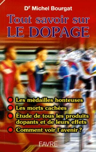 Michel Bourgat - Tout savoir sur le dopage.