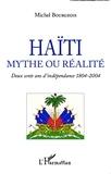 Michel Bourgeois - Haïti, mythe ou réalité - Deux cents ans d'indépendance 1804-2004.