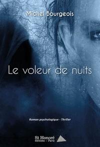 Michel Bourgeois - Le voleur de nuits.