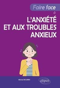 Michel Bourin - Faire face à l'anxiété et aux troubles anxieux.