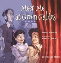 Michel Bourque et Jean-Luc Trudel - Meet Me at Green Gables.