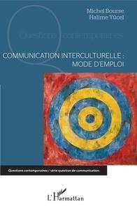 Michel Bourse et Halime Yücel - Communication interculturelle - Mode d'emploi.