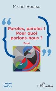 Michel Bourse - Paroles, paroles ! Pour quoi parlons-nous ?.