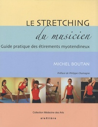 Michel Boutan - Le stretching du musicien - Guide pratique des étirements myotendineux à l'usage des musiciens.