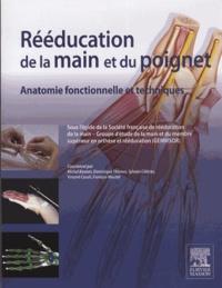 Michel Boutan - Rééducation de la main et du poignet - Anatomie fonctionnelle et techniques.
