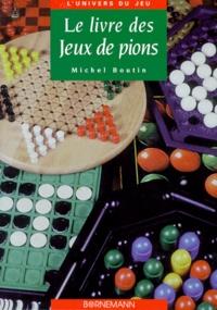 Michel Boutin - Le livre des jeux de pions.