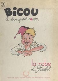 Michel Boutron et Marguerite Chatard - Bicou le bon petit cœur. La robe de Babet.