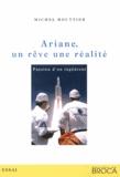 Michel Bouttier - Ariane, un rêve, une réalité - Passion d'un ingénieur.