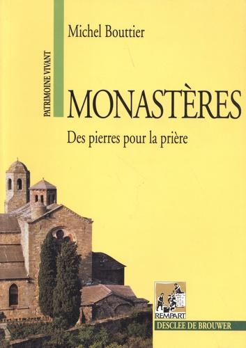Monastères. Des pierres pour la prière