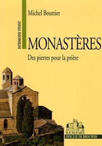 Michel Bouttier - Monastères - Des pierres pour la prière.