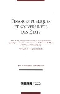 Michel Bouvier - Finances publiques et souveraineté des Etats - Actes du 11e colloque international de finances publiques, organisé par le ministère de l'Economie et des Finances du Maroc et FONDAFIP. Rabat, 15 et 16 septembre 2017.
