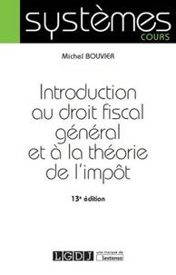 Michel Bouvier - Introduction au droit fiscal général et à la théorie de l'impôt.