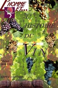 Michel Bouvier - L'homme et l'histoire du vin.