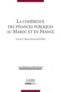 La cohérence des finances publiques au Maroc et en France- Actes du 5e colloque international de finances publiques, Rabat, 9 et 10 septembre 2011 - Michel Bouvier | Showmesound.org