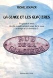 Michel Bouvier - La glace et les glaciers - Un plaisir d'antant : récolte, conservation et usage de la glace au temps de la chandelle !.