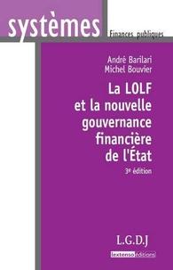 Michel Bouvier et André Barilari - La LOLF et la nouvelle gouvernance financière de l'Etat.