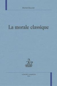 Michel Bouvier - La morale classique.