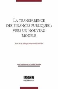 La transparence des finances publiques : vers un nouveau modèle - Actes du 6e colloque international de Rabat.pdf