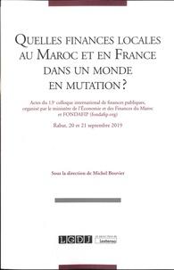 Michel Bouvier - Quelles finances locales au Maroc et en France dans un monde en mutation ? - Actes du 13e colloque international de finances publiques, Rabat, 20 et 21 septembre 2019.
