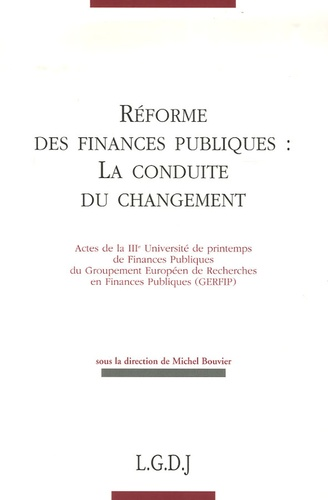 Michel Bouvier et Christian Babusiaux - Réforme des finances publiques : la conduite du changement.
