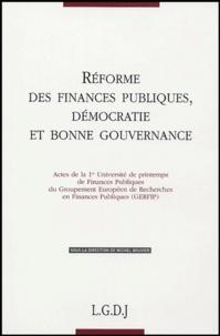 Michel Bouvier - Réformes des finances publiques, démocratie et bonne gouvernance - Actes de la 1e Université de printemps de Finances Publiques du GERFIP.