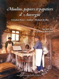 Michel Boy et Jean-Louis Boithias - Moulins, papiers et papetiers d'Auvergne - Livradois-Forez, Ambert, Richard-de-Bas.