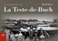 Michel Boyé - Se souvenir de La Teste-de-Buch.
