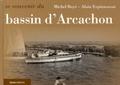 Michel Boyé et Alain Espinasseau - Se souvenir du bassin d'Arcachon.
