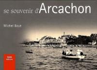 Michel Boyé - Se souvenir du vieil Arcachon.
