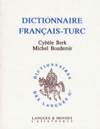 Michel Bozdémir et Cybèle Berk - Dictionnaire français-turc.
