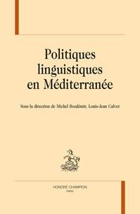 Michel Bozdémir et Louis-Jean Calvet - Politiques linguistiques en Méditerranée.