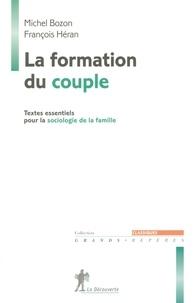 Michel Bozon et François Héran - La formation du couple - Textes essentiels pour la sociologie de la famille.