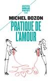 Michel Bozon - Pratique de l'amour - Le plaisir et l'inquiétude.
