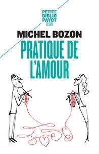 Pratique de l'amour- Le plaisir et l'inquiétude - Michel Bozon pdf epub