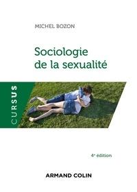 Michel Bozon - Sociologie de la sexualité - 4e éd..