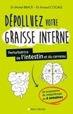 Michel Brack et Arnaud Cocaul - Dépolluez votre graisse interne - Pertubatrice de l'intestin et du cerveau.