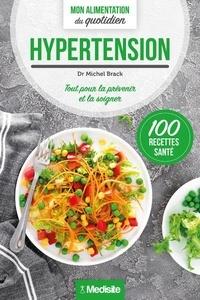 Michel Brack - Hypertension - Tout pour la prévenir et la soigner.