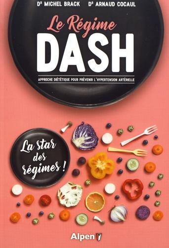 Michel Brack et Arnaud Cocaul - Le régime DASH - Approche diététique pour prévenir l'hypertension artérielle.