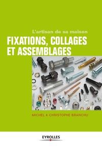Michel Branchu et Christophe Branchu - Fixations collages & assemblages.