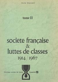 Michel Branciard - Société française et luttes de classes (2). 1914-1967.