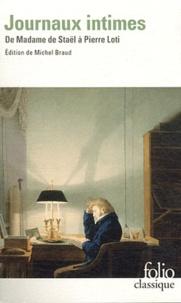 Michel Braud - Journaux intimes - De Madame de Staël à Pierre Loti.