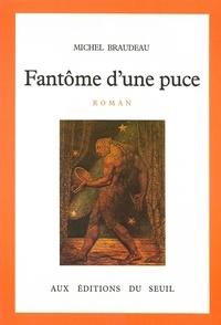 Michel Braudeau - Fantôme d'une puce.