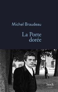 Michel Braudeau - La porte dorée.