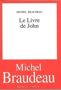Michel Braudeau - Le livre de John.